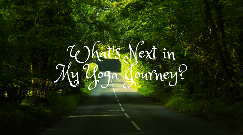 What's Next in My Yoga Journey
